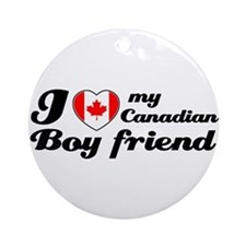 I love my Canadian boy friend Ornament (Round)