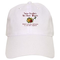 Some Leaders are Born Women Cap
