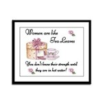 Women are Like Tea Leaves Framed Panel Print