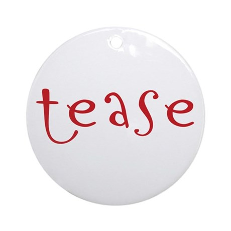 tease Ornament (Round)