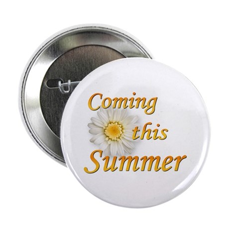 "Coming this Summer 2.25"" Button (10 pack)"