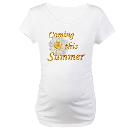 Coming this Summer Maternity T-Shirt