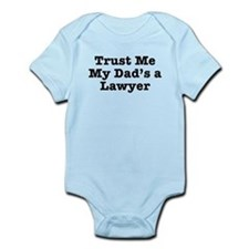 Trust Me My Dad's a Lawyer Infant Bodysuit