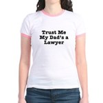 Trust Me My Dad's a Lawyer Jr. Ringer T-Shirt