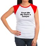Trust Me My Dad's a Lawyer Women's Cap Sleeve T-Sh