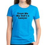 Trust Me My Dad's a Lawyer Women's Dark T-Shirt