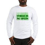 There Is No Spoon Long Sleeve T-Shirt