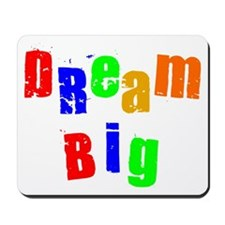 Scott Designs Dream Big Mousepad