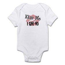 Kiss Me I am 40 Infant Bodysuit