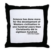 Science has done more Throw Pillow