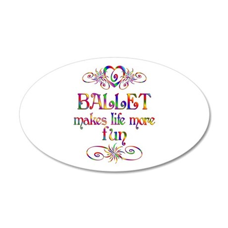 Ballet More Fun 20x12 Oval Wall Decal