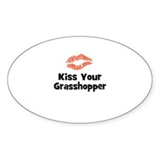 Kiss Your Grasshopper Oval Decal
