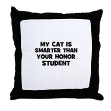 my cat is smarter than your h Throw Pillow