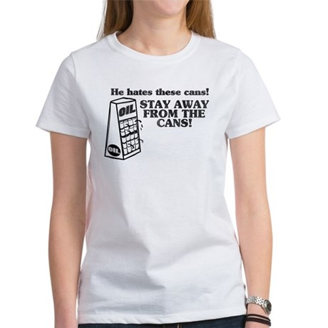 He Hates The Cans! Women's T-Shirt