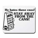 He Hates The Cans! Mousepad