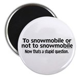 To Snowmobile or Not... Magnet