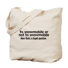 To Snowmobile or Not... Tote Bag