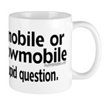 To Snowmobile or Not... Mug