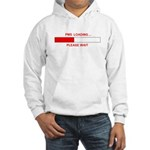 PMS LOADING... Hooded Sweatshirt