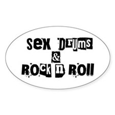 Sex Drums & Rock n Roll Oval Decal
