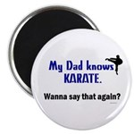 My Dad Knows Karate Magnet
