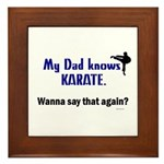 My Dad Knows Karate Framed Tile