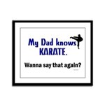 My Dad Knows Karate Framed Panel Print