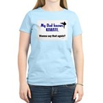 My Dad Knows Karate Women's Light T-Shirt