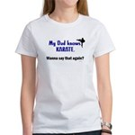 My Dad Knows Karate Women's T-Shirt