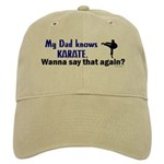 My Dad Knows Karate Cap