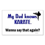 My Dad Knows Karate Rectangle Sticker