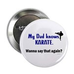 My Dad Knows Karate Button