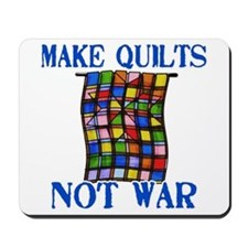Make Quilts Not War Mousepad