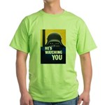 He's Watching You Green T-Shirt