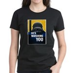 He's Watching You (Front) Women's Dark T-Shirt