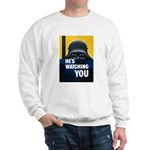 He's Watching You (Front) Sweatshirt