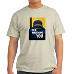 He's Watching You (Front) Light T-Shirt
