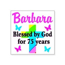 "BLESSED 75 YR OLD Square Sticker 3"" x 3"""