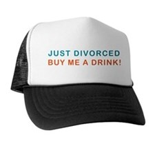 Just Divorced Buy Me A Drink Trucker Hat