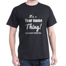Personlized Name It's A Thing T-Shirt
