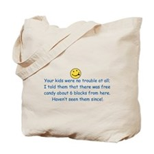 Your kids were no trouble at Tote Bag
