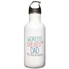 world's greatest Dad, it's true we checked! Water