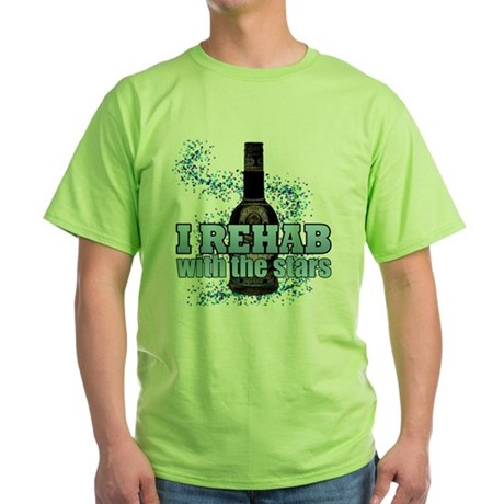 Booze I Rehab with the Stars Green T-Shirt