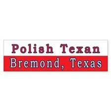 Bremond Polish Texan Bumper Bumper Sticker