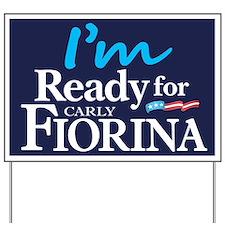 I'm Ready for Carly Fiorina Yard Sign