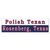 Rosenberg Polish Texan Bumper Bumper Sticker