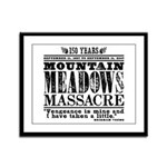 Mt. Meadows Massacre Framed Panel Print