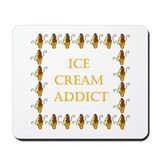 ice cream addict  Mousepad