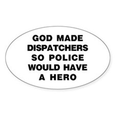 God Made Dispatchers Oval Decal