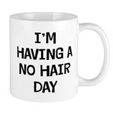 I'm No Hair Small Mugs